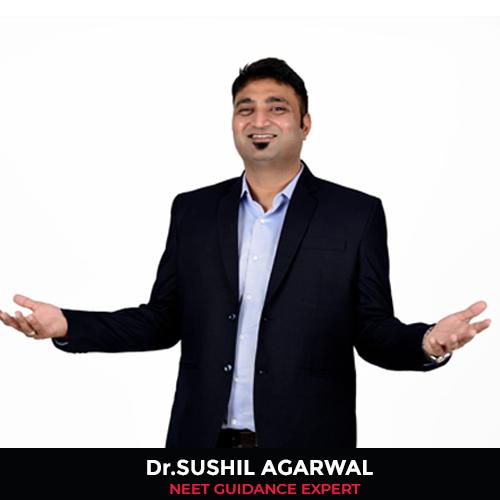 Dr Sushil Agarwal NEET Guidance Expert