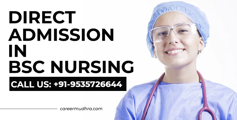 Direct Admission in BSC Nursing Colleges in India